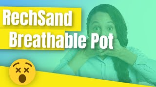 Videos |RechSand Breathable Plant Pot Demonstration