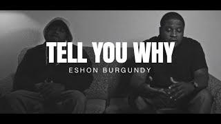 Eshon Burgundy- Tell you why ft. Je'Kob (Prod. By Rising Son)