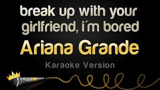 Ariana Grande - break up with your girlfriend, i'm bored (Karaoke Version)