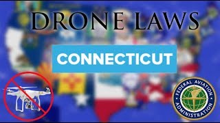 Where Can I Fly in Connecticut? - Every Drone Law 2019 - Bridgeport, New Haven, Stamford (Episode 7)