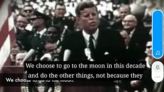 """We choose to go to the moon""-John F Kennedy Speech"