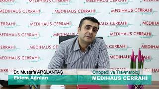 Medihaus Cerrahi Tıp Merkezi - Dr. Mustafa ARSLANTAŞ - Eklem Ağrıları