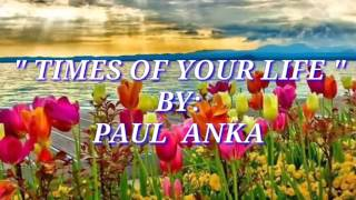 TIMES OF YOUR LIFE with Lyrics By:Paul Anka