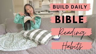 How to Build Daily Bible Reading Habits - 8 Tips to Read the Bible Consistently Everyday