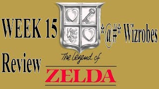 The Legend of Zelda - *@#* Wizrobes - Week 15 Review