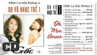 [CD NHẠC XƯA] Dạ Vũ Nhạc Trẻ 1 - Tình Ca Hải Ngoại 2 - Nhạc Trẻ Hải Ngoại Thập niên 90 (NĐBD)