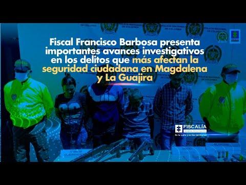 Fiscal Francisco Barbosa presenta avances investigativos en delitos de seguridad ciudadana