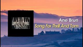 Musik-Video-Miniaturansicht zu Song For Thrill And Tom Songtext von Ane Brun