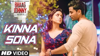 Kinna Sona - Song Video - Bhaag Johnny