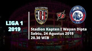 VIDEO: Live Streaming Liga 1 2019 Bali United vs Arema FC Sabtu (24/8) Pukul 20.30 WIB