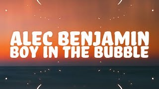 Alec Benjamin - Boy In The Bubble (Lyrics)