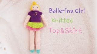 How To Knit Doll-Ballerina Girl Top&skirt