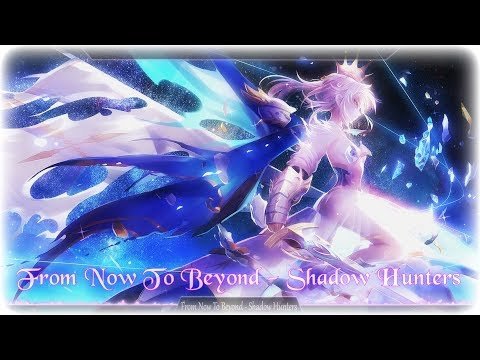 Nightcore - From Now To Beyond