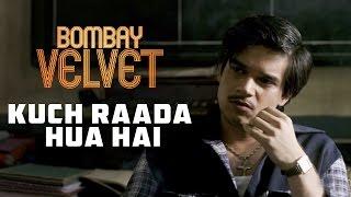 Kuch Raada Hua Hai - Bombay Velvet - Dialogue Promo 1