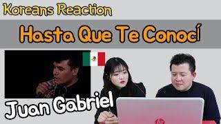 Juan Gabriel - Hasta Que Te Conocí Reaction [Koreans Hoon & Cormie] / Hoontamin