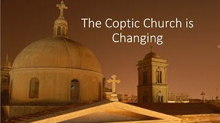 The Coptic Church is Changing