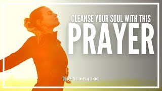 Prayer For Spiritual Cleansing | Prayers For Cleansing and