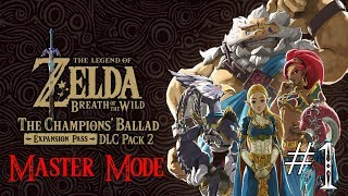 The Legend of Zelda: Breath of the Wild - The Champions' Ballad Master Mode Playthrough #1