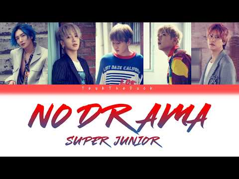 Super Junior (슈퍼주니어) – No Drama (Color Coded Lyrics) [Han/Rom/Eng]
