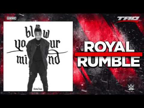 """WWE: Royal Rumble 2017 - """"Blow Your Mind"""" - Official Theme Song"""