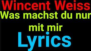 Wincent Weiss | Was Machst Du Nur Mit Mir | Lyrics