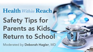 Health Within Reach: Safety Tips for Parents as Kids Return to School
