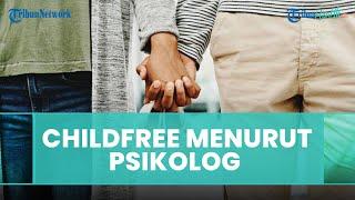 Pandangan Psikolog Mengenai Fenomena Childfree yang sedang Tren