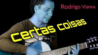 Rodrigo Vianna   Certas Coisas   Acústico MPB, Voz E Violão, #Projeto365 | 136 365