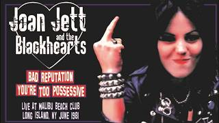 JOAN JETT - Bad Reputation & You're Too Possessive (Live... Long Island June 1981 - audio only)
