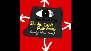 The Black Eye - Ghosts Can't Run Away (Foreign Affair Cover)