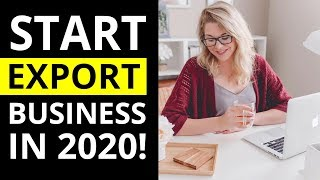 Do this!! To start an import and export business in 2020