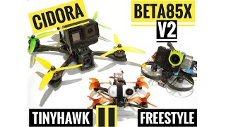 FPV compilation from iFlight Cidora, Tinyhawk 2 Freestyle & Beta85x V2