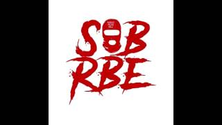 SOB X RBE - Anti (w/Lyrics)