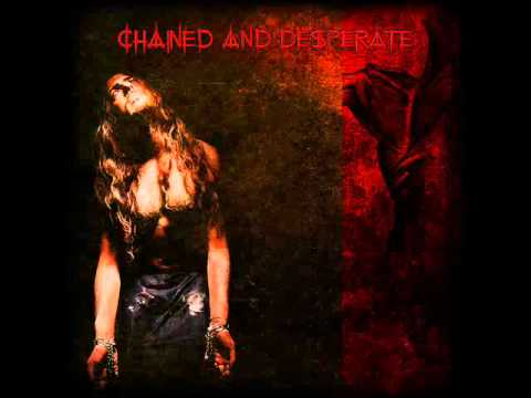 Chained And Desperate - Divine Authority Abolishment