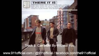 911 - There It Is Album - 06/11: Can't Get By Without You [Audio] (1999)