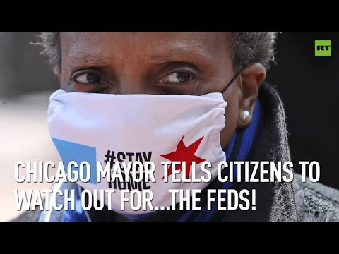 Chicago mayor tells citizens to watch out for… the feds!