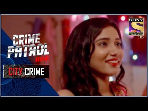 City Crime   Crime Patrol Satark - New Season   Lust   Hoshangabad   Full Episode