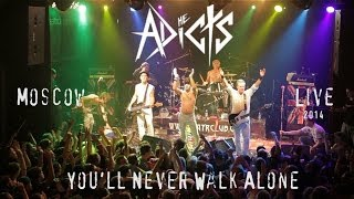 The Adicts - You'll Never Walk Alone | LIVE 2014 Moscow