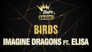 Imagine Dragons   Birds Ft. Elisa (Karaoke Version) SINGING QUEEN