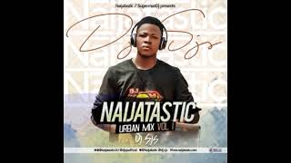 Dj Sjs   Naijatastic Urban Mix (OFFICIAL AUDIO)