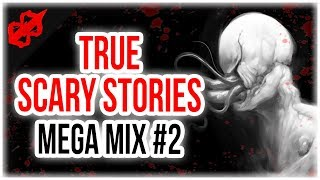 """True Scary Horror Stories"" Mega Mix #2   Reddit Disturbing Horror Stories"