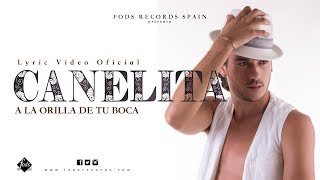 Canelita   A La Orilla De Tu Boca (Lyric Video Oficial)
