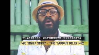 Tarrus Riley Mix 2016 - Mr. Singy Singy