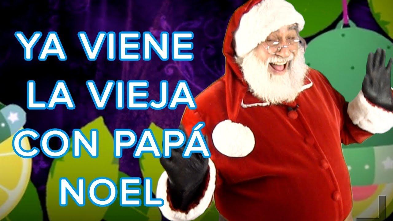 Ya viene la vieja bailado por Papá Noel. Canciones de navidad populares