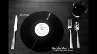 DJ MUGGS FT. GOODIE MOB - 'DECISIONS, DECISIONS'