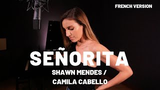 SEÑORITA ( FRENCH VERSION ) SHAWN MENDES, CAMILA CABELLO ( SARA'H COVER )