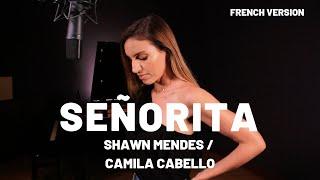SEÑORITA ( FRENCH VERSION ) SHAWN MENDES, CAMILA CABELLO ( SARAH COVER )