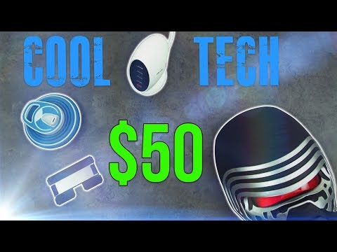 Cool Tech Under $50 - Episode 1