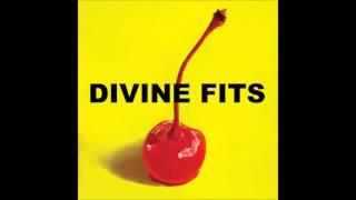 Divine Fits - Baby Get Worse