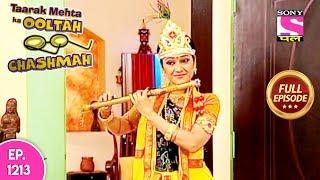 Taarak Mehta Ka Ooltah Chashmah - Full Episode 1213 - 31st  August, 2018
